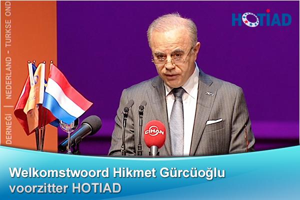 Welkomstwoord Hikmet Gürcüoğlu, voorzitter HOTIAD